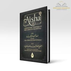Librairie musulmane - Aisha l'épouse pure bien aimée et véridique