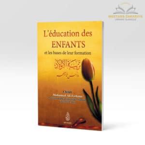Librairie musulmane - L'éducation des enfants et la base de leur formation