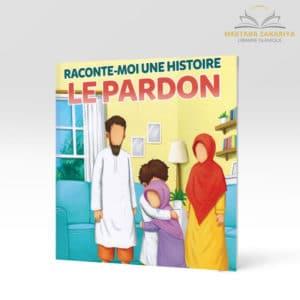Librairie musulmane - Raconte-moi une histoire : Le pardon